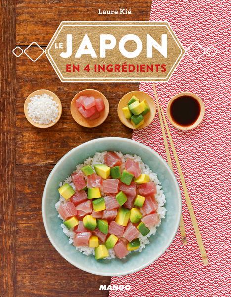 livre de cuisine facile : le japon en 4 ingrédients - laure kié