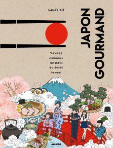 Livre de cuisine japonaise Japon Gourmand de Laure Kié